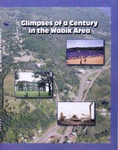 Glimpses of a Century in the Wabik Area